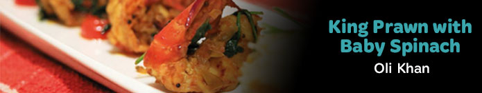 Oli Khan - King Prawn with Baby Spinach